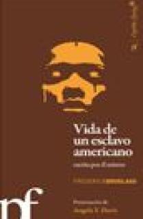 Vida de un esclavo americano escrita por el mismo