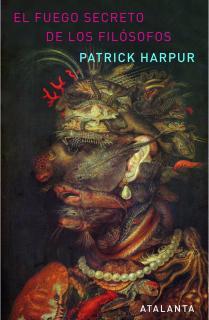 El fuego secreto de los filósofos. 2ª edición
