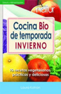 COCINA BIO DE TEMPORADA. INVIERNO : 90 RECETAS VEGETARIANAS, PRÁCTICAS Y DELICIOSAS