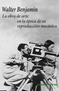 LA OBRA DE ARTE EN LA ÉPOCA DE SU REPRODUCCIÓN MECÁNICA