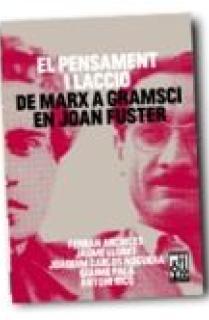 PENSAMENT I L'ACCIO. DE MARX A GRAMSCI EN JOAN FUS