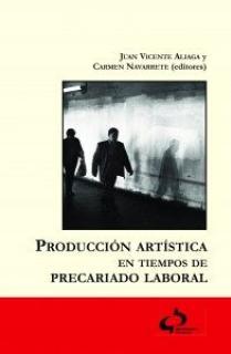 Producción artística en tiempos de precariado laboral