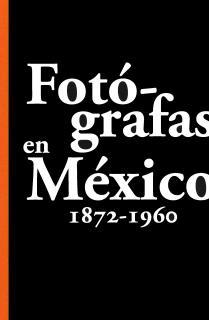 Fotógrafas en México 1872-1960