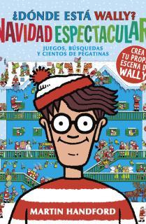 Dónde está Wally? ¡Navidad espectacular! (Colección ¿Dónde está Wally?)