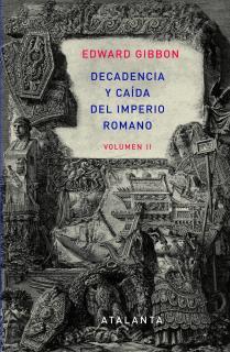 Decandencia y caída del Imperio Romano. Tomo II