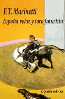 ESPAÑA VELOZ Y TORO FUTURISTA