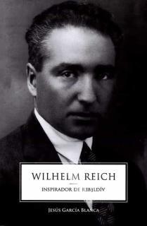 WILLIAM REICH, INSPIRADOR DE REBELDÍA