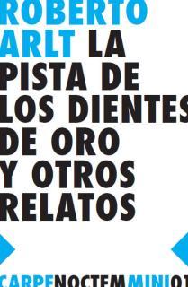 LA PISTA DE LOS DIENTES DE ORO Y OTROS RELATOS