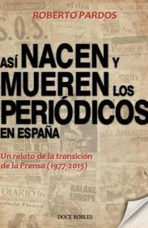 ASI NACEN Y MUEREN LOS PERIODICOS EN ESPAÑA