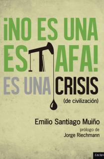 No es una estafa, es una crisis (de civilización)