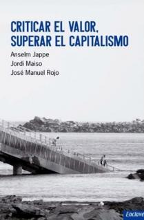 Criticar el valor, superar el capitalismo