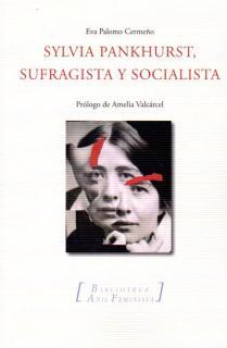 SILVIA PANKHURST, sufragista y socialista