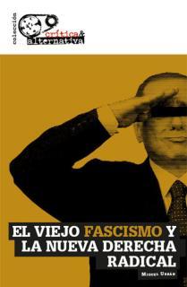 El viejo fascismo y la nueva derecha radical