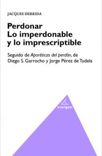 PERDONAR. LO IMPERDONABLE Y LO IMPRESCRIPTIBLE