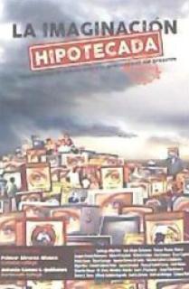 LA IMAGINACION HIPOTECADA