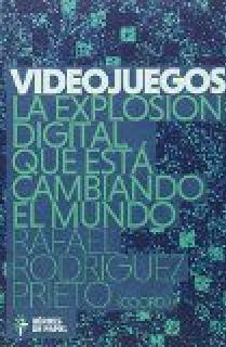 VIDEOJUEGOS. LA EXPLOSIÓN DIGITAL QUE ESTÁ CAMBIANDO EL MUNDO