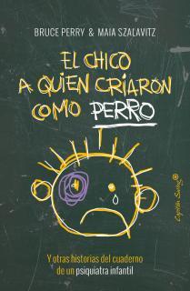 EL CHICO A QUIEN CRIARON COMO PERRO