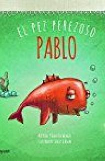 Pablo, el pez perezoso