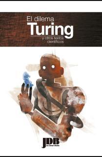 El dilema Turing y otros textos científicos