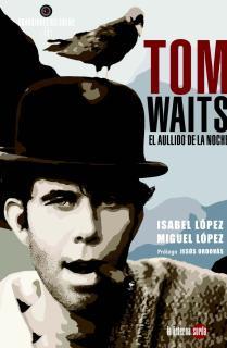 Tom Waits, el aullido de la noche