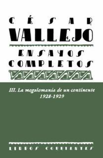 Ensayos completos III: La megalomanía de un continente. 1928-1929