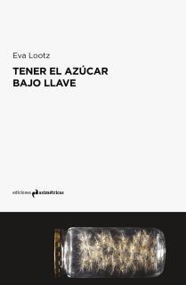TENER EL AZÚCAR BAJO LLAVE