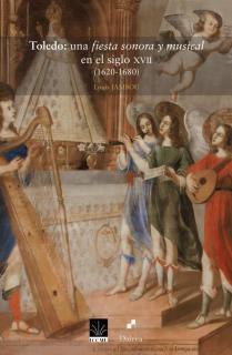 Toledo: una fiesta sonora y musical en el siglo XVII (1620-1680)