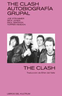 THE CLASH. AUTOBIOGRAFÍA GRUPAL