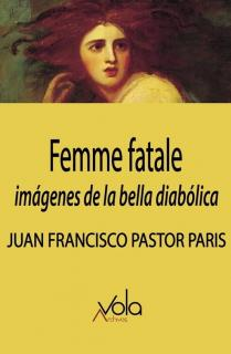 Femme fatale: imágenes de la bella diabólica