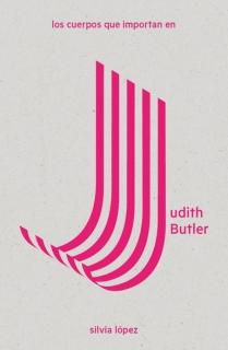 Los cuerpos que importan en Judith Butler