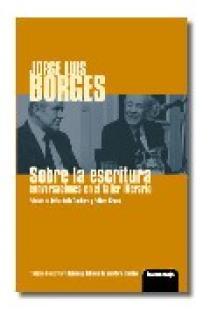 Sobre la escritura: conversaciones con Borges en el taller literario