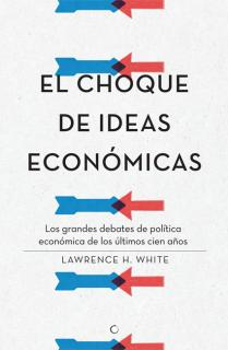 El choque de ideas económicas