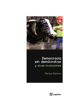 DEMOCRACIA SIN DEMÓCRATAS Y OTRAS INVENCIONES