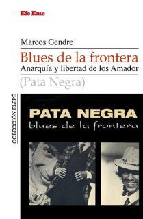 Blues de la frontera. Anarquía y libertada de los Amador