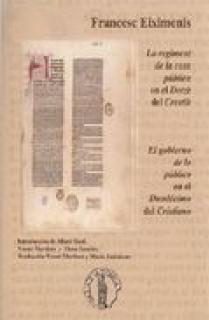 GOBIERNO DE LO PÚBLICO EN EL DUODÉCIMO DE CRISTIANO = LO REGIMENT DE LA COSA PÚB