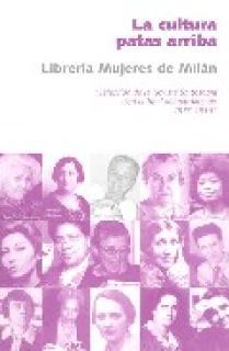 LA CULTURA PATAS ARRIBA: SELECCIÓN DE LA REVISTA SOTTOSOPRA (1973-1996)