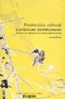 PRODUCCION CULTURAL Y PRACTICAS INSTITUYENTES