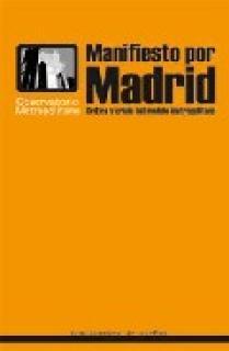 MANIFIESTO POR MADRID : CRÍTICA Y CRISIS DEL MODELO METROPOLITANO