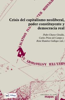 CRISIS DEL CAPITALISMO NEOLIBERAL, PODER CONSTITUYENTE Y DEMOCRACIA REAL