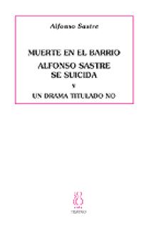 Muerte en el barrio. Alfonso Sastre se suicida. Un drama titulado no