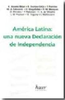 AMERICA LATINA UNA NUEVA DECLARACION DE INDEPENDENCIA