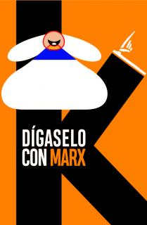 DIGASELO CON MARX