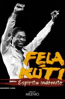 Fela Kuti. Espíritu indómito
