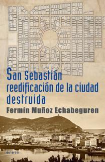 San Sebastián reedificación de la ciudad destruida
