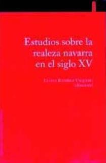 Estudios sobre la realeza navarra en el siglo XV