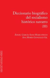 Diccionario biográfico del socialismo navarro (III)