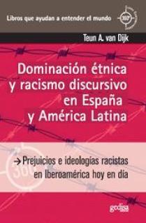 Dominación étnica y racismo discursivo en España y America Latina (360.g)