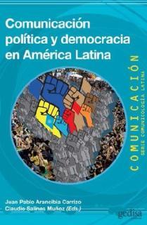 Comunicación política y democracia en América Latina