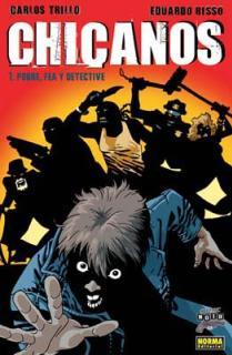 CHICANOS 1: POBRE, FEA Y DETECTIVE