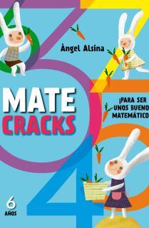 Matecracks. Actividades de competencia matemática: números, geometría, medida, lógica y estadística 6 años